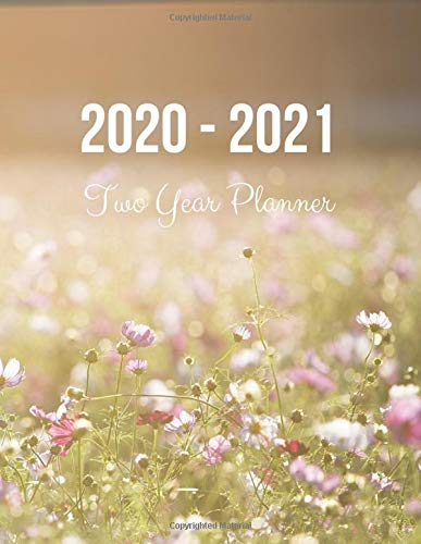 2020-2021 Two Year Planner: Flower Field Cover | 2020 Planner Weekly and Monthly | Jan 1, 2020 to Dec 31, 2021 | Calendar Views