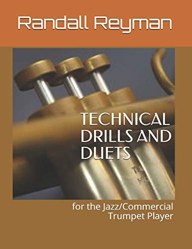 TECHNICAL DRILLS AND DUETS for the Jazz/Commercial Trumpet Pl