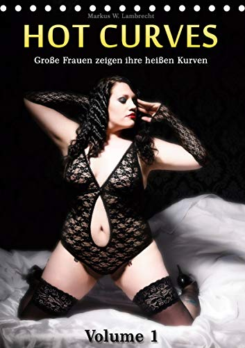 Hot Curves Volume 1 (Tischkalender 2021 DIN A5 hoch)