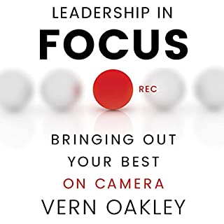 Leadership in Focus     Bringing Out Your Best on Camera              By:                                                                                                                                 Vern Oakley                               Narrated by:                                                                                                                                 Vern Oakley                      Length: 5 hrs and 25 mins     Not rated yet     Overall 0.0