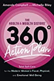 The Health & Wealth Sisters' 360° Action Plan: Total Self-Care for the Modern Woman's Fiscal, Physical, and Emotional Well-Being
