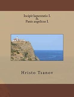 Incipit Lamentatio I. & Panis Angelicus I.