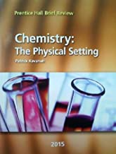 Chemistry: the Physical Setting 2015 (Prentice Hall Brief Review for the New York Regents Exam)