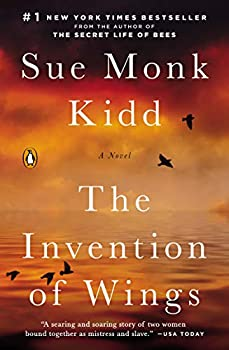 The Invention of Wings  A Novel  Original Publisher s Edition-No Annotations