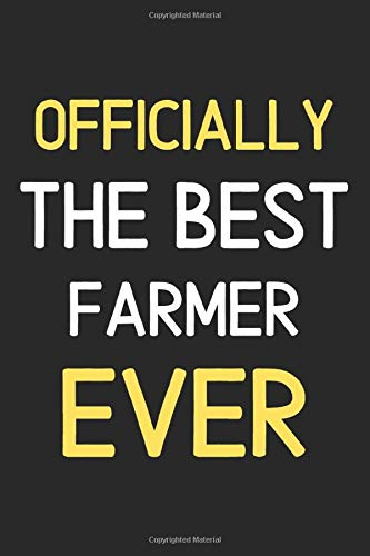 Officially The Best Farmer Ever: Lined Journal, 120 Pages, 6 x 9, Funny Farmer Notebook Gift Idea, Black Matte Finish (Farmer Journal)