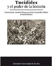 Tucidides y El Poder De La Historia: 359 (Historia y Geografía)