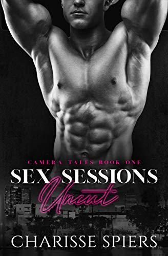 Sex Sessions: Uncut (Camera Tales Book 1)