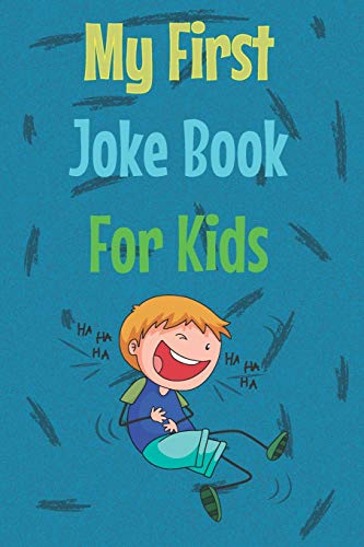 My First Joke Book For Kids: The best jokes book For your kids | 400 Jokes | , a preschool book , funny jokes about Animals,Math,Cats,dinosaurs,Thanksgiving,Christmas...And more
