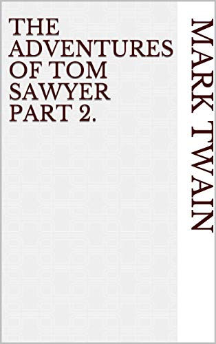 The Adventures of Tom Sawyer Part 2. (English Edition)
