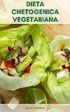 Dieta Chetogenica Vegetariana : Rendendo La Dieta Chetogenica Vegetariana - Preparare Pasti Vegetariani Cheto