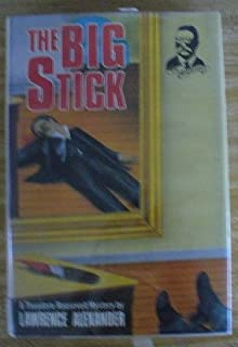 The Big Stick (A Theodore Roosevelt Mystery)