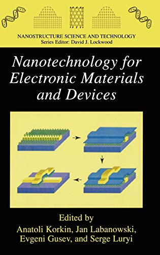 Nanotechnology for Electronic Materials and Devices (Nanostructure Science and Technology)