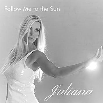Follow Me to the Sun