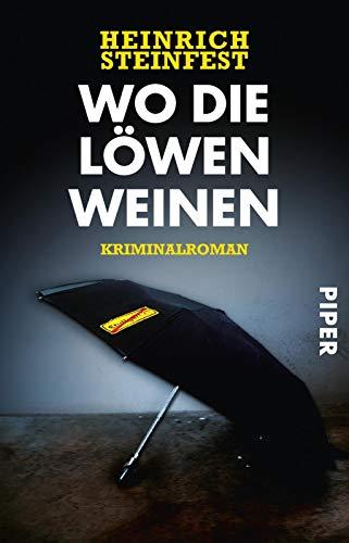 Wo die Löwen weinen: Kriminalroman