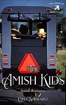 The Amish Kids: Amish Romance (The Amish of Hope Valley Book 9) by [Emma Schwartz]