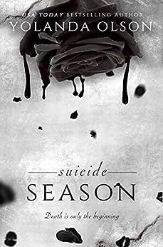 Suicide Season (House of Von Aster Book 1) by [Yolanda Olson, Pretty in  Ink Creations]