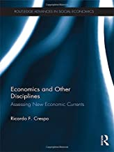 Economics and Other Disciplines: Assessing New Economic Currents