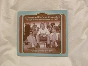 The Thirties and the Greatest Generation: Through the Eyes and Recollections of a Child