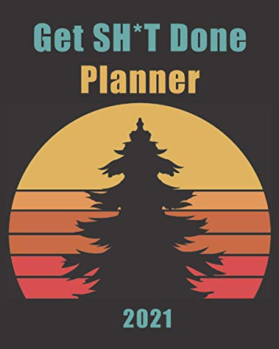 Get Stuff Done Planner: Get Stuff Done Planner, Rustic Mountain with Retro Sunset Calendar Journal for 2021