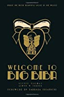 Welcome to Big Biba: Inside the Most Beautiful Store in the World by Steven Thomas(2011-10-16)