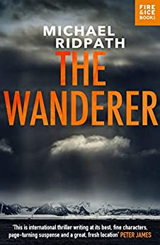 The Wanderer: A fantastic international thriller for fans of Peter James (A Magnus Iceland Mystery) by [Michael Ridpath]