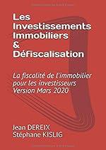 Les Investissement Immobiliers & Défiscalisation - La fiscalité de l'immobilier pour les investisseurs & Version 2019 de M Jean DEREIX