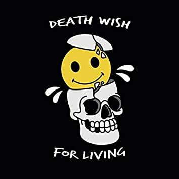 Death Wish for Living