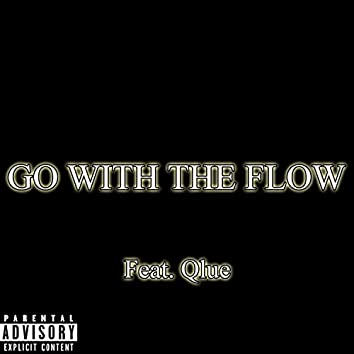 Go With the Flow (feat. Qlue)