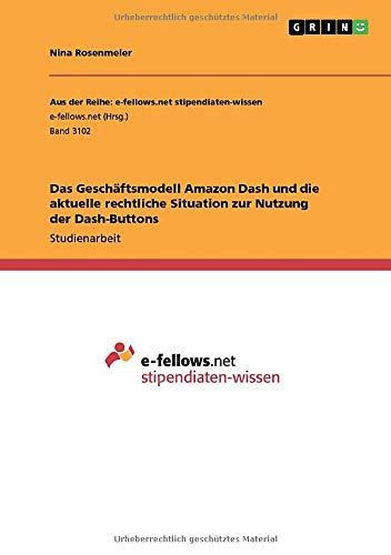 Das Geschäftsmodell Amazon Dash und die aktuelle rechtliche Situation zur Nutzung der Dash-Buttons