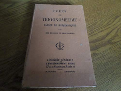 Cours de trigonométrie pour la classe de mathématiques PDF Books