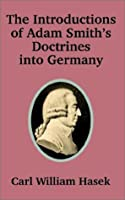 Introductions of Adam Smith's Doctrines into Germany