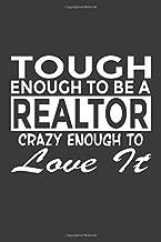 Tough Enough To Be a Realtor Crazy Enough To Love It: 6x9