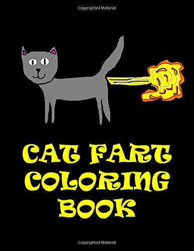 Cat Fart Coloring Book: A Funny Cat Coloring Book For Kids And Adults Of Cat Fart Coloring Pages