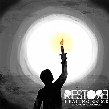 Restore / Healing Come