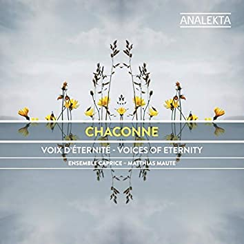 Chaconne: Voices of Eternity