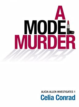 A Model Murder (Alicia Allen Investigates Book 1) by [Celia Conrad]