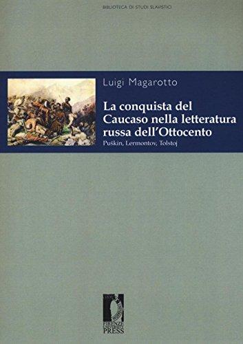 La conquista del Caucaso nella letteratura russa dell'Ottocento. Puskin, Lermontov, Tolstoj