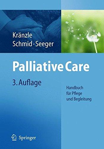 Palliative Care: Handbuch für Pflege und Begleitung