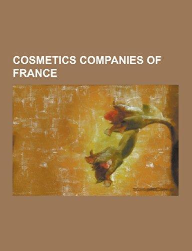 Cosmetics Companies of France: Ales Groupe, Caudalie, Clarins, Coty, Inc., Diptyque, Ella Bache, Isabel Marant, Kerastase, L'Occitane En Provence, L'