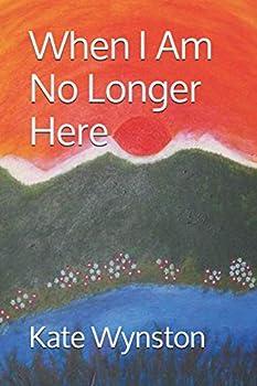 When I Am No Longer Here