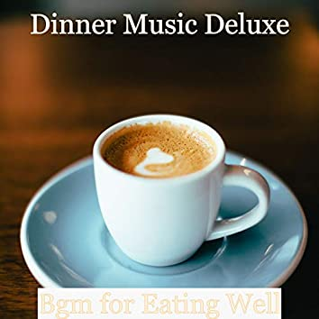 Bgm for Eating Well