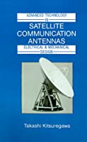 Advanced Technology in Satellite Communication Antennas: Electrical and Mechanical Design (Artech House Antenna Library)