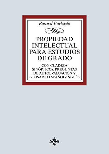 Propiedad Intelectual para estudios de grado: Con cuadros sinópticos, preguntas de autoevaluación y glosario español-inglés (Derecho - Biblioteca Universitaria de Editorial Tecnos)