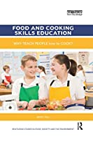 Food and Cooking Skills Education: Why teach people how to cook?