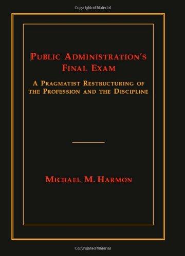 Public Administration's Final Exam: A Pragmatist...