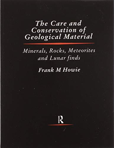 Compare Textbook Prices for Care and Conservation of Geological Material 1 Edition ISBN 9780367606459 by Howie, Frank