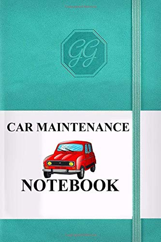 CAR MAINTENANCE NOTEBOOK: Vehicle Maintenance Notebook for Car Maintenance OR Repairs And Car Maintenance Record Book for Cars, Trucks, Motorcycles ... with Parts with Parts List and Mileage Log