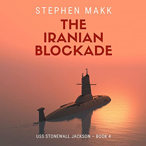 The Iranian Blockade Audiobook By Stephen Makk cover art