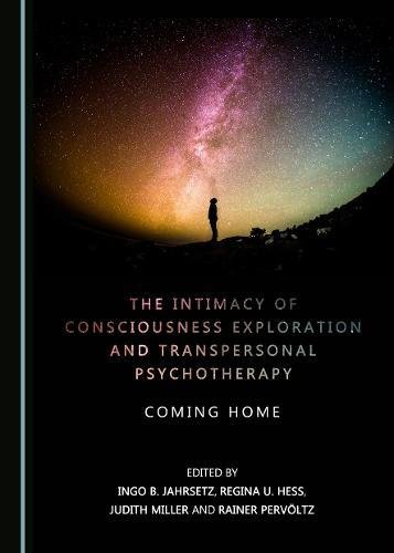 The Intimacy of Consciousness Exploration and Transpersonal Psychotherapy: Coming Home