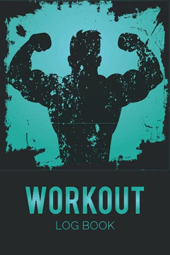 Workout Log Book: Weight Lifting & Fitness Journal , Daily Training exercise Notebook , Track Reps, Weight, Sets, Measurements and Notes